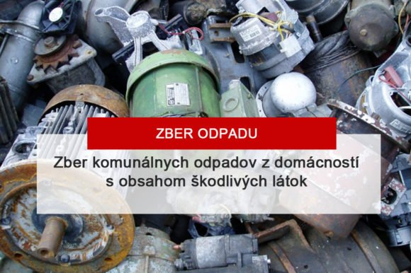 Zber komunálnych odpadov z domácností s obsahom škodlivých